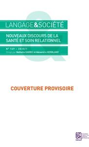 Langage et société, n° 169/2019- Nouveaux discours de la santé et soin relationnel - Nathalie Garric   Showmesound.org