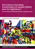 Nathalie Gartiser et Jacques Audran - Des sciences humaines, économiques et sociales (SHES) pour les ingénieurs ? - La preuve par l'exemple.