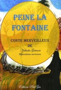 Nathalie Gatinois - Peine la Fontaine - Conte Merveilleux.