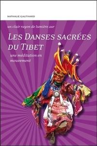 Nathalie Gauthard - Les Danses sacrées du Tibet - Une méditation en mouvement.