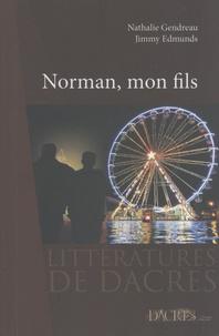 Nathalie Gendreau et Jimmy Edmunds - Norman, mon fils.
