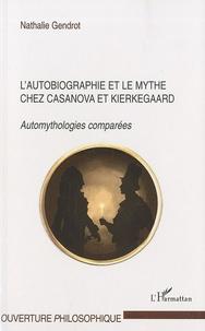 Lautobiographie et le mythe chez Casanova et Kierkegaard - Automythologies comparées.pdf