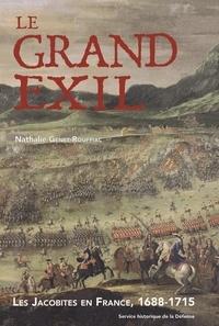 Nathalie Genet-Rouffiac - Le grand exil - Les Jacobites en France, 1688-1715.