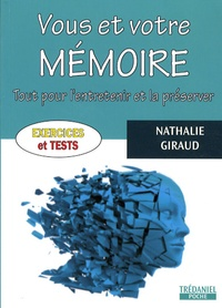 Nathalie Giraud - Vous et votre mémoire - Tout pour l'entretenir et la préserver.