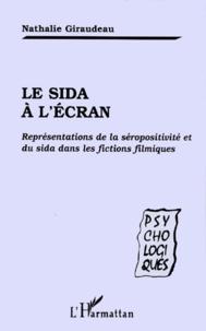 LE SIDA A L'ECRAN. Représentations de la séropositivité et du sida dans les fictions filmiques - Nathalie Giraudeau | Showmesound.org