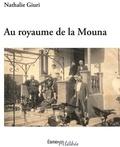Nathalie Giuri - Au royaume de la Mouna.