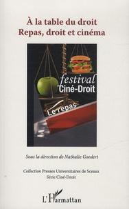 Nathalie Goedert - A la table du droit - Repas, droit et cinéma.