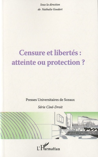 Nathalie Goedert - Censure et libertés : atteinte ou protection ?.