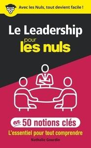 Nathalie Gourdin - Le leadership pour les Nuls en 50 notions clés.