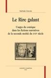 Nathalie Grande - Le Rire galant - Usages du comique dans les fictions narratives de la seconde moitié du XVIIe siècle.