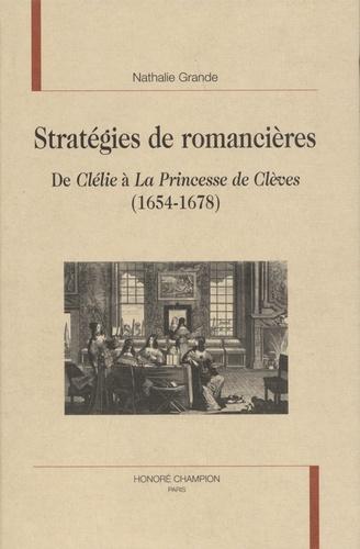"""Stratégies de romancières. De """"Clélie"""" à """"La Princesse de Clèves"""" (1654-1678)"""