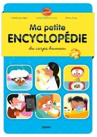 Nathalie Grandjean et Adrien Siroy - Ma petite encyclopédie du corps humain.