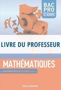 Nathalie Granjoux - Mahématiques 2de professionnelle Bac Pro 3 ans - Livre du professeur.