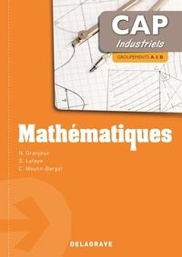 Nathalie Granjoux et Sandrine Lafaye - Mathématiques CAP industriels - Groupements A & B.