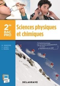 Nathalie Granjoux et Sandrine Lafaye - Sciences physiques et chimiques 2e Bac Pro.