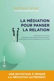Nathalie Grillet - La médiation pour panser la relation - Résolution de conflits, prévention des risques psychosociaux, amélioration de la qualité de vie au travail.