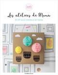 Nathalie Grillet - Les ateliers de Moma - 20 DIY pour créateurs en herbe.