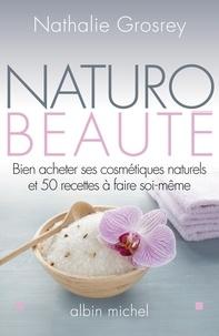 Naturo-Beauté - Bien acheter ses cosmétiques naturels et 50 recettes à faire soi-même.pdf