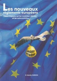 Nathalie Guerson - Les nouveaux règlements européens - Leurs impacts sur les contrôles officiels et les autocontrôles.