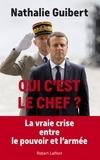 Nathalie Guibert - Qui c'est le chef ? - Politiques et généraux dans le miroir.