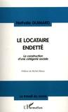 Nathalie Guimard - Le locataire endetté - La construction d'une catégorie sociale.