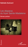Nathalie Guimard - Les disparus du foyer Sainte-Madeleine.