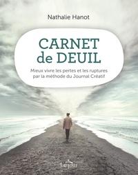 Nathalie Hanot - Carnet de deuil - Mieux vivre les pertes et les ruptures par la méthode du Journal Créatif.