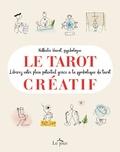 Nathalie Hanot - Le tarot créatif - Une méthode originale pour découvrir de nouvelles facettes de soi.