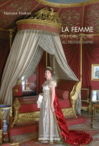 Nathalie Harran - La femme du Directoire au 1er Empire.