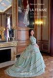 Nathalie Harran - La Femme sous le Second Empire.