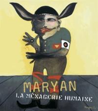 Nathalie Hazan-Brunet et Ziva Amishai-Maisels - Maryan - La ménagerie humaine 1927-1977.