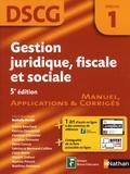 Nathalie Hector - Gestion juridique, fiscale et sociale DSCG 1 - Manuel, applications & corrigés.