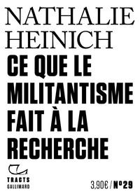 Nathalie Heinich - Ce que le militantisme fait à la recherche.