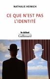 Nathalie Heinich - Ce que n'est pas l'identité.