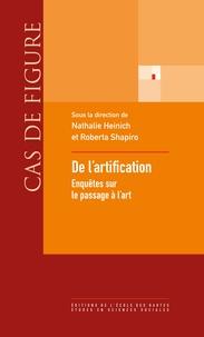 Nathalie Heinich et Roberta Shapiro - De l'artification - Enquêtes sur le passage à l'art.