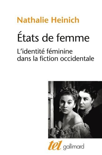 Nathalie Heinich - Etats de femme - L'identité féminine dans la fiction occidentale.