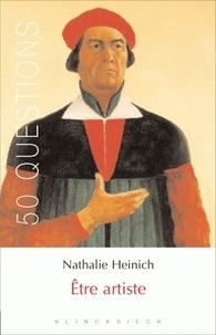 Nathalie Heinich - Etre artiste.