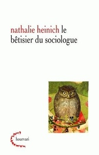 Nathalie Heinich - Le bêtisier du sociologue.