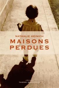 Nathalie Heinich - Maisons perdues.