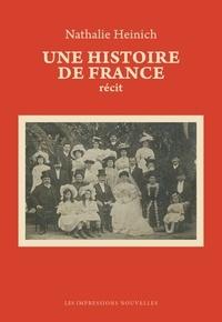 Télécharger le texte intégral des livres Une histoire de France par Nathalie Heinich (French Edition) 9782874495922