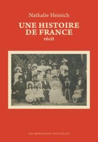 Nathalie Heinich - Une histoire de France.