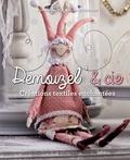 Nathalie Heitz et Valérie Zuchowski - Demoizel' et compagnie - Créations textiles enchantées.