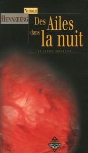Nathalie Henneberg - Des Ailes dans la nuit - Le fantastique des années furieuses.
