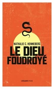 Nathalie Henneberg - Le dieu foudroyé.
