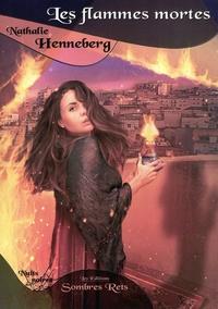 Nathalie Henneberg - Les flammes mortes.