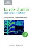 Nathalie Henrich-Bernardoni - La voix chantée - Entre sciences et pratiques.