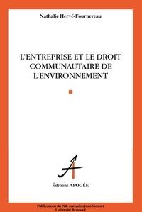 Nathalie Hervé-Fournereau - L'entreprise et le droit communautaire de l'environnement.