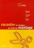 Nathalie Hureau - Raconter en images ou l'art du montage.