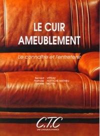 Nathalie Hustache-mathieu et Danièle Mottin - Le cuir ameublement, le connaitre et l'entretenir.