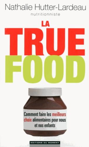 Nathalie Hutter-Lardeau - La True Food.